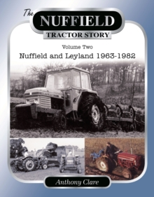 The Nuffield Tractor Story : Nuffield & Leyland 1963-1982 v. 2, Hardback Book