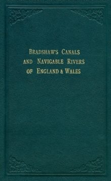 Bradshaw's Canals and Navigable Rivers : Of England and Wales, Hardback Book
