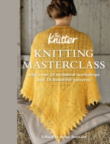 Knitting Masterclass: with Over 20 Technical Workshops and 15 Beautiful Patterns, Hardback Book