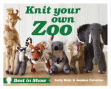 Best in Show: Knit Your Own Zoo, Hardback Book