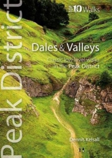 Dales & Valleys : Classic Low-level Walks in the Peak District, Paperback Book