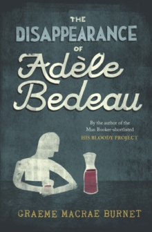 The Disappearance of Adele Bedeau, Paperback Book
