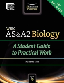 WJEC AS & A2 Biology: A Student Guide to Practical Work, Paperback Book