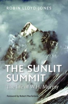 The Sunlit Summit : The Life of W. H. Murray, Hardback Book