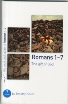 Romans 1-7 : The Gift of God, Paperback Book