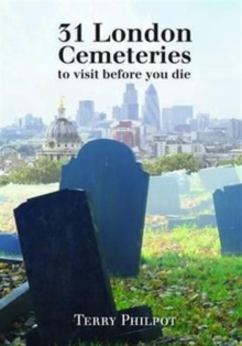 31 London Cemeteries : To Visit Before You Die, Paperback Book
