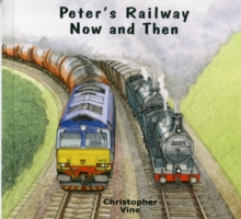 Peter's Railway Now and Then, Paperback Book