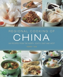 Regional Cooking of China : 300 Recipes from the North, South, East and West, Paperback Book