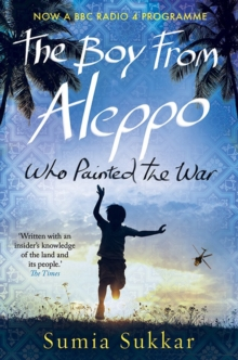 The Boy from Aleppo Who Painted the War, Hardback Book
