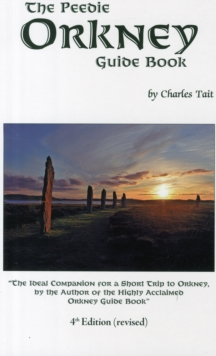 The Peedie Orkney Guide Book : What to Do and See in Orkney, Paperback Book