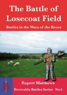 The Battle of Losecoat Field 1470, Paperback Book