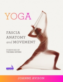 Yoga:  Fascia, Anatomy and Movement, Paperback Book