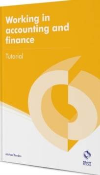 Working in Accounting and Finance Tutorial, Paperback Book