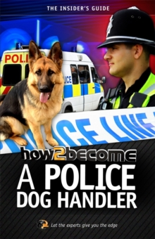 How To Become A Police Dog Handler, Paperback Book