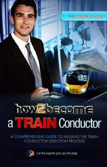 How to Become a Train Conductor: The Insider's Guide, Paperback Book