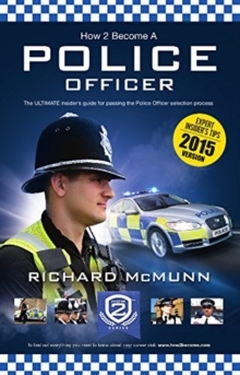 How to Become a Police Officer - The ULTIMATE Guide to Passing the Police Selection Process (NEW Core Competencies), Paperback Book
