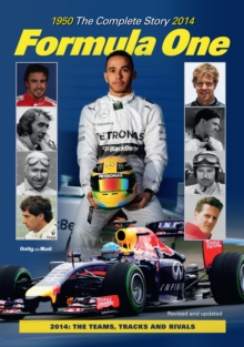 Formula One: The Complete Story 1950 To 2014, Hardback Book