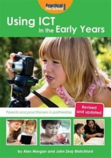 Using ICT in the Early Years : Parents and Practitioners in Partnership, Paperback Book