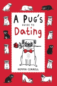 A Pug's Guide to Dating, Hardback Book
