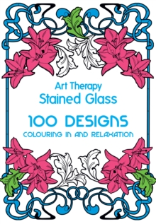 Art Therapy: Stained Glass, Hardback Book
