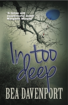 In Too Deep: A Gripping, Page-Turning Crime Thriller, Paperback Book