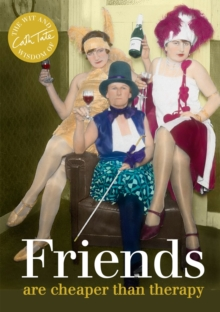 Friends are Cheaper Than Therapy, Hardback Book
