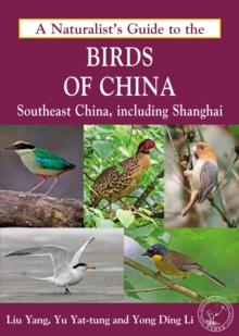 A Naturalist's Guide to the Birds of China : Southeast China, Including Shanghai, Paperback Book