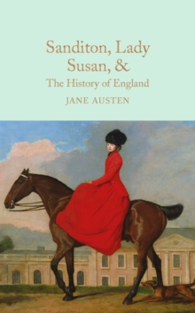 Sanditon, Lady Susan, & the History of England : The Juvenilia and Shorter Works of Jane Austen, Hardback Book