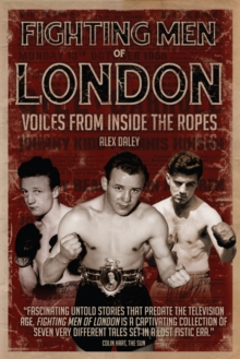 Fighting Men of London : Voices from Inside the Ropes, Hardback Book