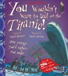 You Wouldn't Want to Sail on the Titanic!, Paperback Book