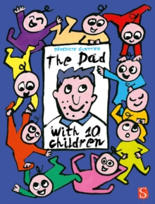 The Dad With 10 Children : An Away Day, Hardback Book