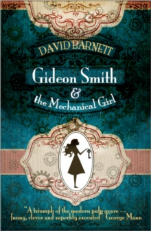 Gideon Smith and the Mechanical Girl, Hardback Book