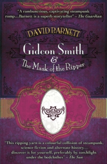 Gideon Smith and the Mask of the Ripper, Paperback Book