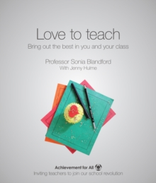 Love to Teach : Bring Out the Best in You and Your Class, Paperback Book