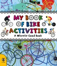 My Book of Bike Activities : A Wheelie Good Book, Paperback Book