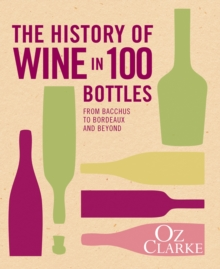 The History of Wine in 100 Bottles, Hardback Book