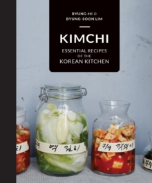 Kimchi : Essential Recipes of the Korean Kitchen, Hardback Book