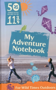 50 Things to Do Before You're 11 3/4: My Adventure Notebook 2015, Paperback Book