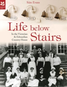 Life Below Stairs: In the Victorian and Edwardian Country House [2015 Edition], Hardback Book