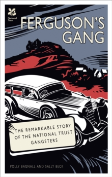 Ferguson's Gang: The Remarkable Story of the National Trust Gangsters, Hardback Book