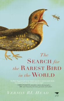 The Search for the Rarest Bird in the World, Hardback Book