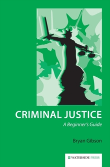 Criminal Justice : A Beginner's Guide, Paperback Book