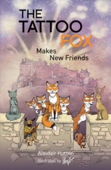 The Tattoo Fox : Makes New Friends, Paperback Book