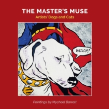 The Master's Muse: Artists' Cats and Dogs, Paperback Book
