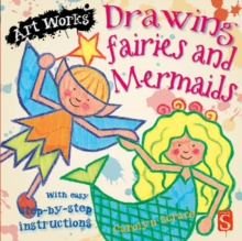 Drawing Fairies And Mermaids : With easy step-by-step instructions, Paperback Book