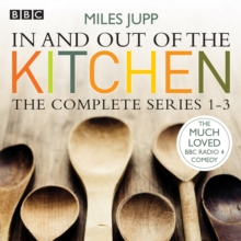 In and Out of the Kitchen: The Complete Series 1-3, CD-Audio Book