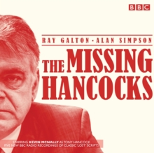 The Missing Hancocks : Five New Recordings of Classic 'Lost' Scripts, CD-Audio Book