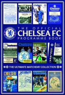 The Official Chelsea FC Programme Book, Hardback Book