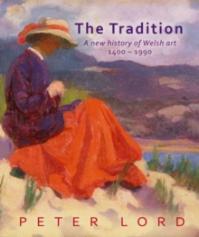 The Tradition : A New History of Welsh Art, Hardback Book