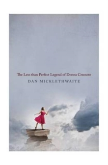 The Less Than Perfect Legend of Donna Creosote, Paperback Book